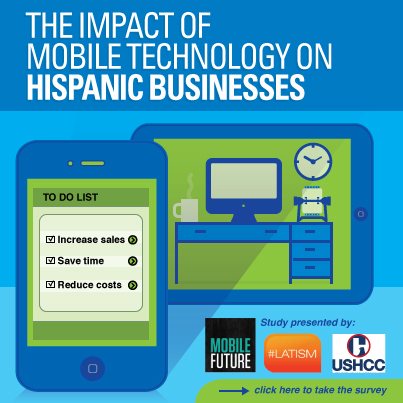 Mobile Future ImpactofMobileTechonHispanicBusinessesSurveyInvite