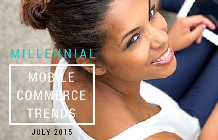 Millennial Mobile Commerce Study 2015